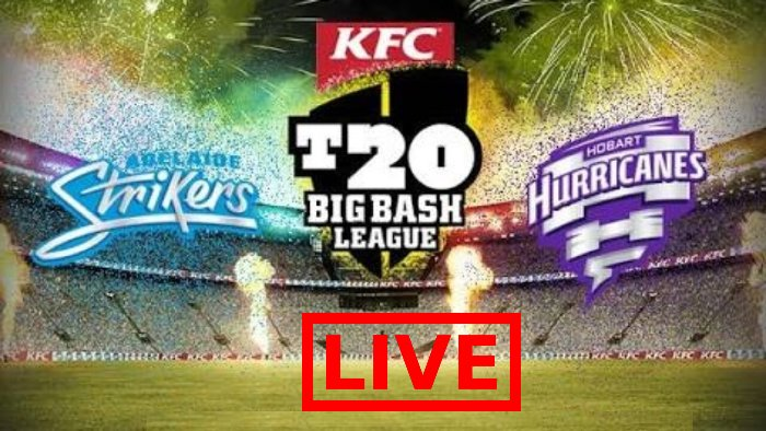 Adelaide Strikers vs Hobart Hurricanes Live Streaming