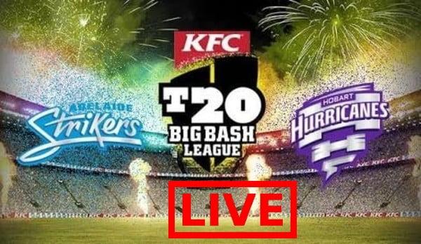 Hobart Hurricanes vs Adelaide Strikers Live Streaming