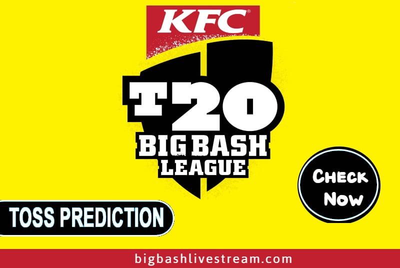 BBL Today Match Toss Winner Prediction Astrology- Toss Prediction